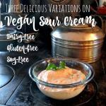 2 Variations on Vegan Sour Cream | The Good Hearted Woman