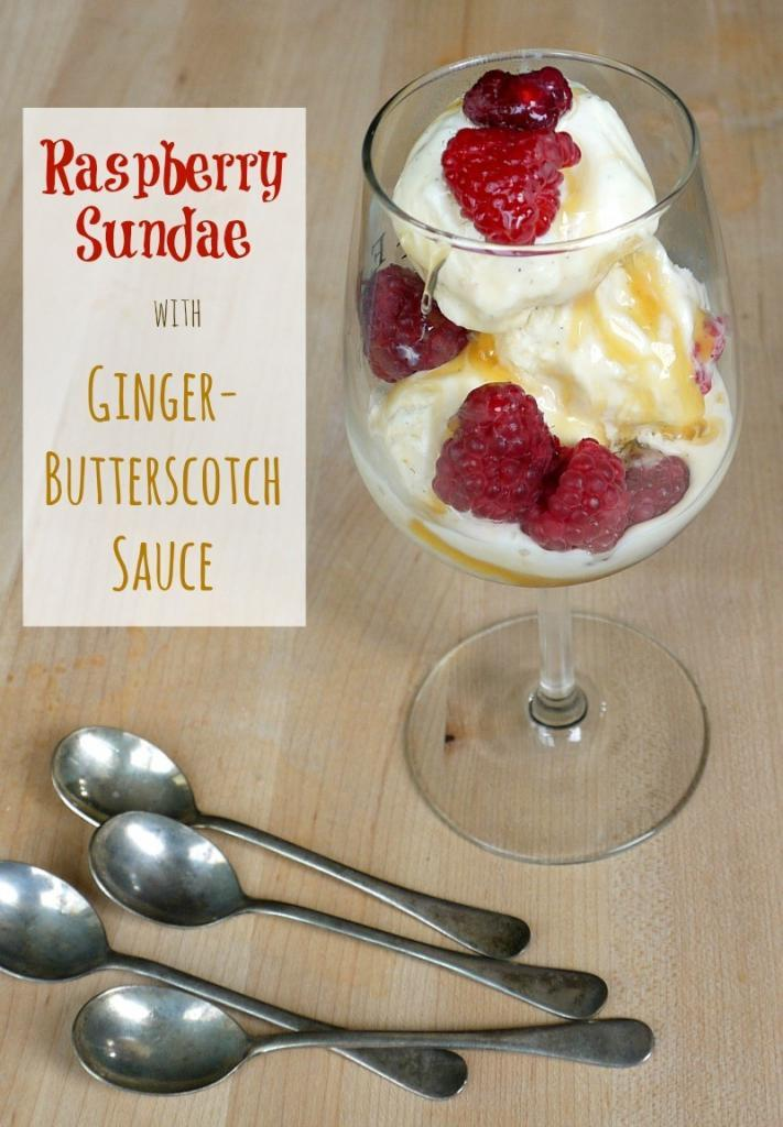 Raspberry Sundae with Ginger-Butterscotch Sauce | The Good Hearted Woman
