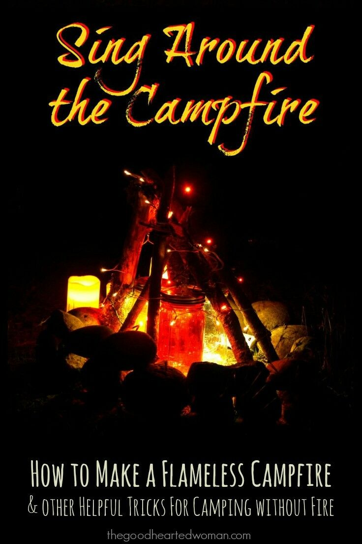 How to Make a Flameless Campfire & Other Helpful Tips for Camping without Fire | The Good Hearted Woman