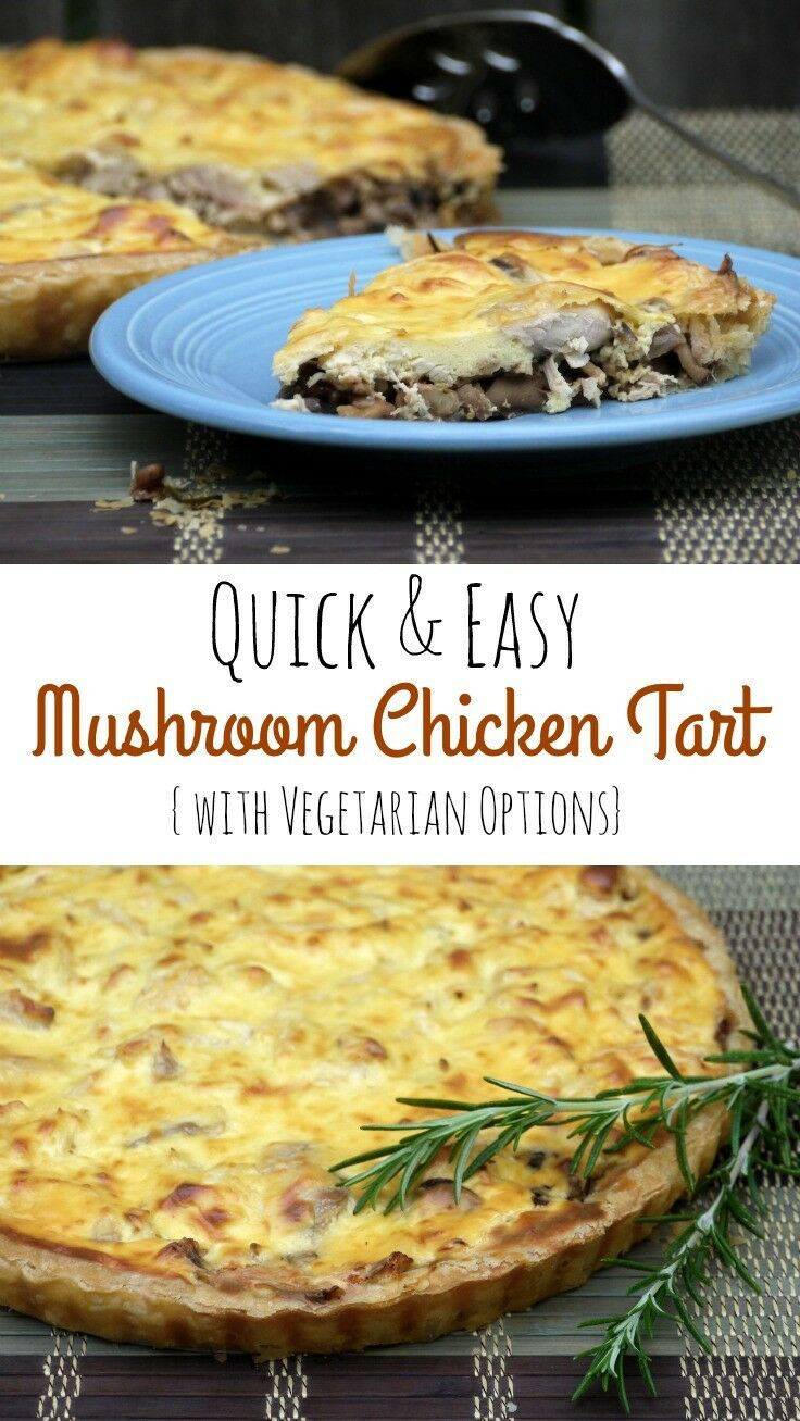 Quick & Easy Mushroom Chicken Tart {with Vegetarian Options | The Good Hearted Woman