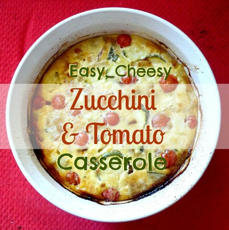 Easy, Cheesy Zucchini & Tomato Casserole | The Good Hearted Woman