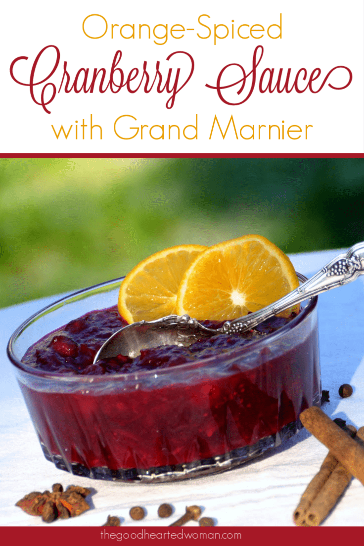 Orange-Spiced Cranberry Sauce with Grand Marnier Recipe | The Good Hearted Woman