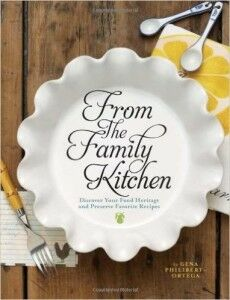 From the Family Kitchen, by Gena Philibert-Ortega