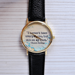 """I haven't been everywhere, but..."" Quote Watch - $16"
