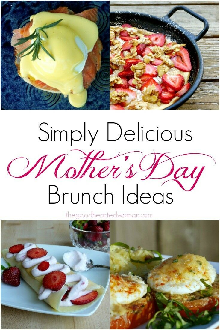 Simply Delicious! Best Mother's Day Brunch Recipes | The Good Hearted Woman