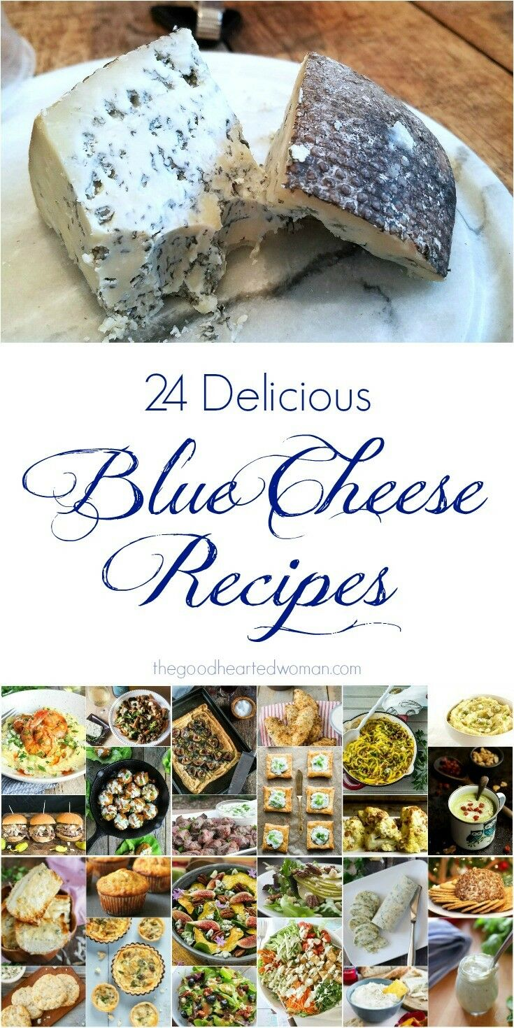 24 Delicious Blue Cheese Recipes | The Good Hearted Woman