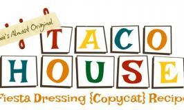 Original Taco House Fiesta Dressing {CopyCat Recipe}